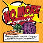 No More Cabbage